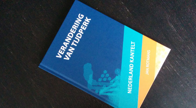 Verandering van tijdperk: hoe Nederland kantelt – Jan Rotmans