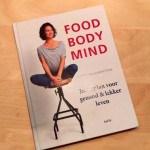 Recensie Food Body Mind: eet gezond & zorg voor lichaam & geest