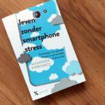 Recensie boek 'Leven zonder smartphonestress': wat zou dat heerlijk zijn!