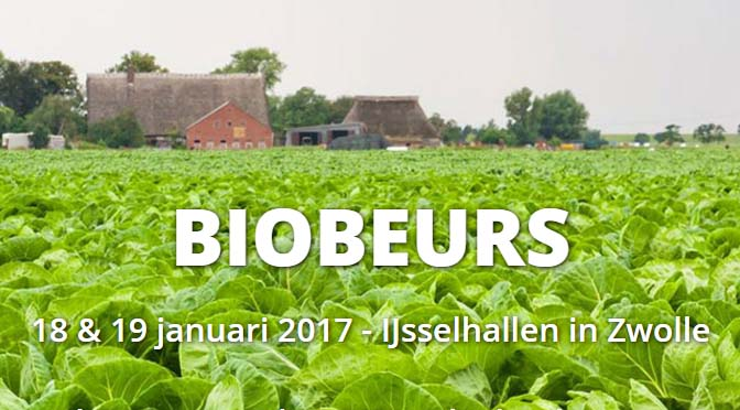 Bio-beurs Zwolle 18 & 19 januari 2017: 'Groen Bloeit!'