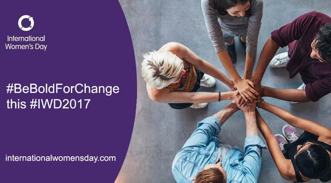 8 maart: Internationale Vrouwendag 2017 'Be Bold For Change'