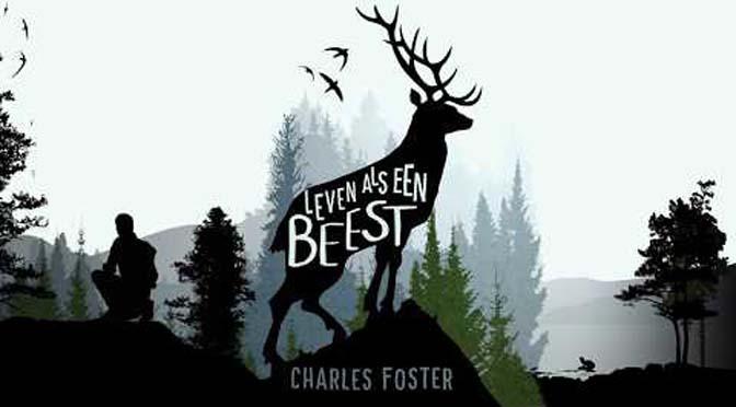 Recensie boek Charles Foster: hoe is het om een beest te zijn?