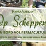 Boekrecensie Op Scheppen! van Sandra Alderden, over het permacultuur-leven